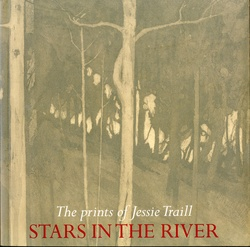 <p>Stars in the river: The prints of Jessie Traill</p>