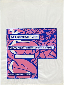 Artist: MERD INTERNATIONAL | Title: Art domesti-city. Picturist print cloth-things. Jill Yates East Sydney 02.3574771 | Date: c.1985 | Technique: screenprint, printed in colour, from two stencils