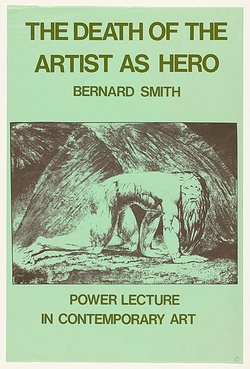 Artist: EARTHWORKS POSTER COLLECTIVE | Title: The death of the artist as hero - Bernard Smith: Power Lecture in Contemporary Art. | Date: 1976 | Technique: screenprint, printed in colour, from two stencils
