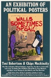 Artist: ROBERTSON, Toni | Title: Walls sometimes speak. An exhibition of political posters Toni Robertson & Chips Mackinolty. | Date: 1977 | Technique: screenprint, printed in colour, from multiple stencils | Copyright: © Toni Robertson